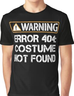 Warning Error 404 Costume Not Found Shirt - Funny Programmer Graphic T-Shirt