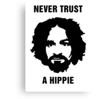 Charlie Manson Never Trust A Hippie Canvas Print