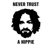 Charlie Manson Never Trust A Hippie Photographic Print