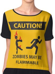 CAUTION! Zombies May Be Flammable Chiffon Top