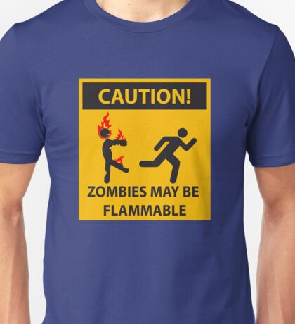 CAUTION! Zombies May Be Flammable Unisex T-Shirt