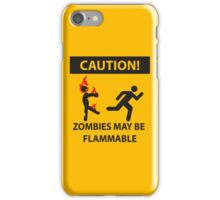 CAUTION! Zombies May Be Flammable iPhone Case/Skin
