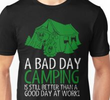 A Bad Day Camping Is Better Than Good Day At Work Unisex T-Shirt