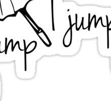 Gilmore Girls-You jump I jump Jack Sticker