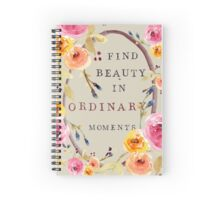 beauty in ordinary moments Spiral Notebook