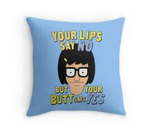 Your Lips Say No But Your Butt Says Yes Throw Pillow