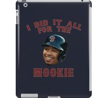 I Did It All For The Mookie 2 - Red Sox iPad Case/Skin