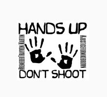 hands up dont shoot Unisex T-Shirt