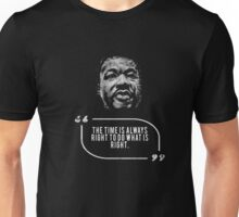 Time Is Always Right To Do What Is Right TShirt Civil Rights Unisex T-Shirt