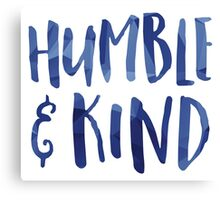 Humble & Kind Canvas Print