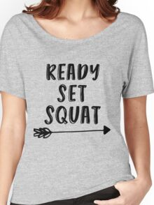 Motivate: Ready, Set, Squat  Women's Relaxed Fit T-Shirt
