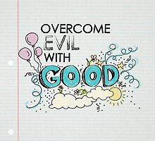 overcome evil with good by chicamarsh1
