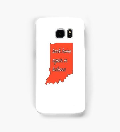 Back Home Again In Indiana Samsung Galaxy Case/Skin