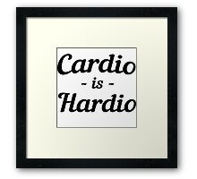 Cardio is Hardio Framed Print