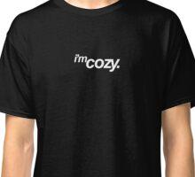 I'm Cozy. Classic T-Shirt