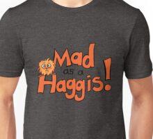 Mad As A Haggis! Unisex T-Shirt