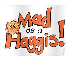 Mad As A Haggis! Poster