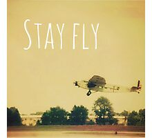 Stay Fly Photographic Print