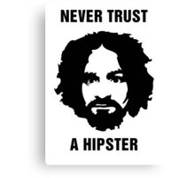 Charlie Manson Never Trust A Hipster Canvas Print