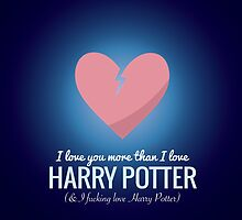 I Love You More HP  by Clothos & Co.