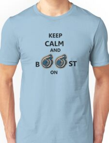 Keep Calm and Boost On  T-Shirt