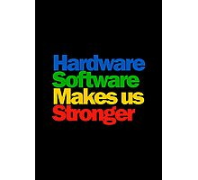 Hardware Software Makes us Stronger Photographic Print