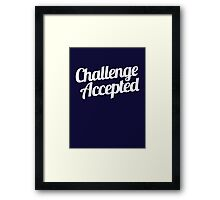 Challenge Accepted. Framed Print