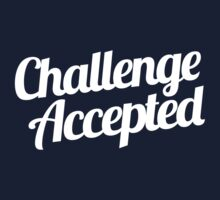 Challenge Accepted. by Articles & Anecdotes
