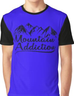 Mountain Addiction. Graphic T-Shirt