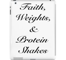 Faith, Weights, and Protein Shakes iPad Case/Skin