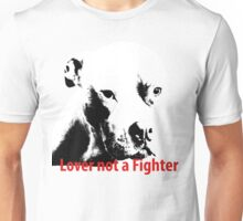 Lover not a Fighter Unisex T-Shirt