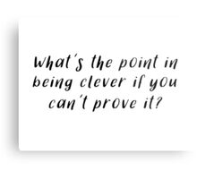 Sherlock - What's the point in being clever Metal Print