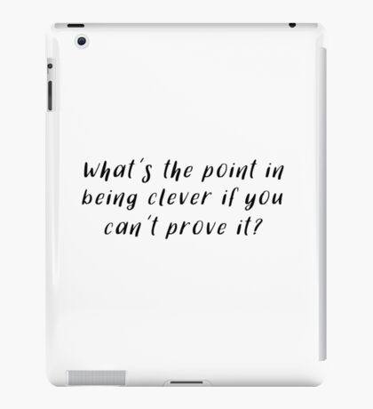 Sherlock - What's the point in being clever iPad Case/Skin