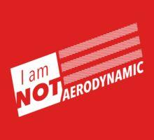 I am NOT Aerodynamic by bortwein