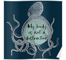My Body is Not a Distraction Poster