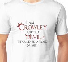 Crowley - The Devil should be afraid of me Unisex T-Shirt