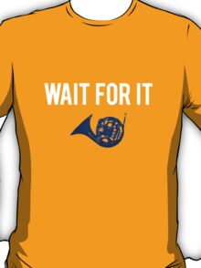 Wait For It - Blue French Horn T-Shirt
