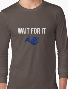Wait For It - Blue French Horn Long Sleeve T-Shirt