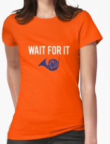Wait For It - Blue French Horn Womens Fitted T-Shirt