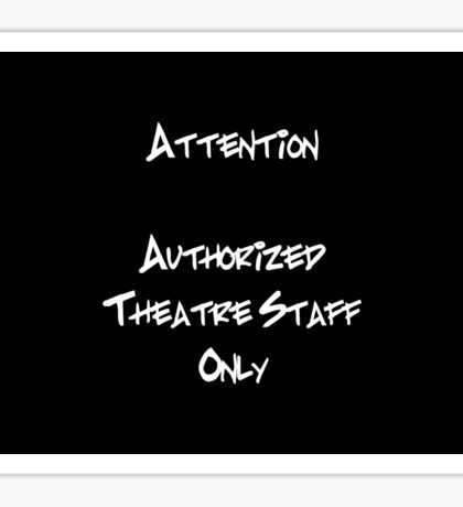 Theatre Staff A Sticker