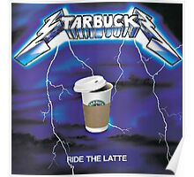 Ride The Latte Poster