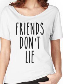Friends don't lie Women's Relaxed Fit T-Shirt