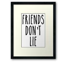 Friends don't lie Framed Print