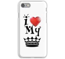 Love My King iPhone Case/Skin