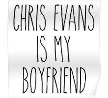Chris Evans is my boyfriend Poster