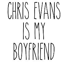 Chris Evans is my boyfriend Photographic Print