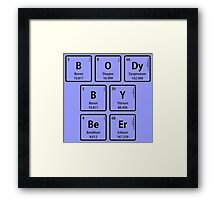 BODy BY BeEr in Periodic Table Element Symbols Framed Print