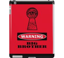 warning. big brother. iPad Case/Skin