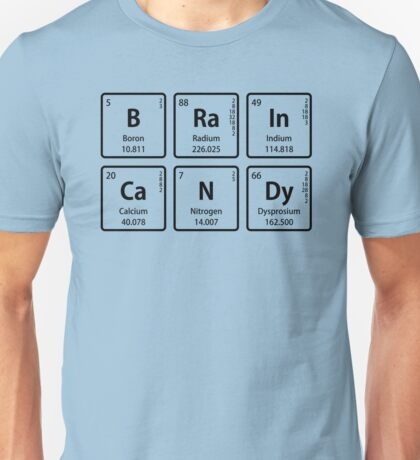 BRaIn CaNDy in Periodic Table Element Symbols T-Shirt