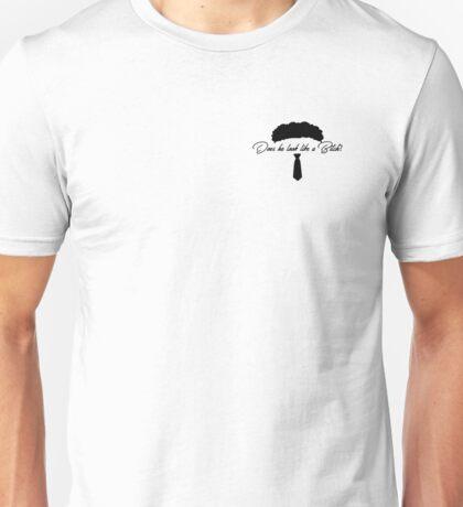 Does He Look Like a Bitch Unisex T-Shirt